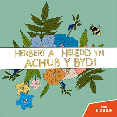 Herbert a Heledd Yn Achub Y Byd!