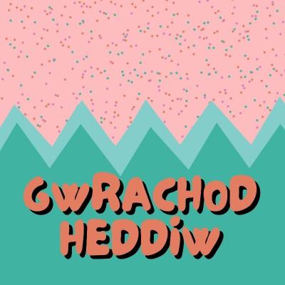 Gwrachod Heddiw
