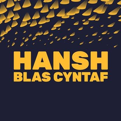 Hansh: Blas Cyntaf