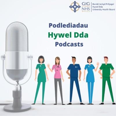 Podlediadau Hywel Dda Podcasts