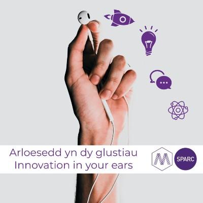 Arloesedd yn dy glustiau - Innovation in your ears